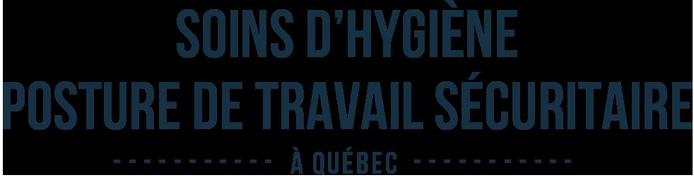 SOINS D'HYGIÈNE – POSTURE DE TRAVAIL SÉCURITAIRE